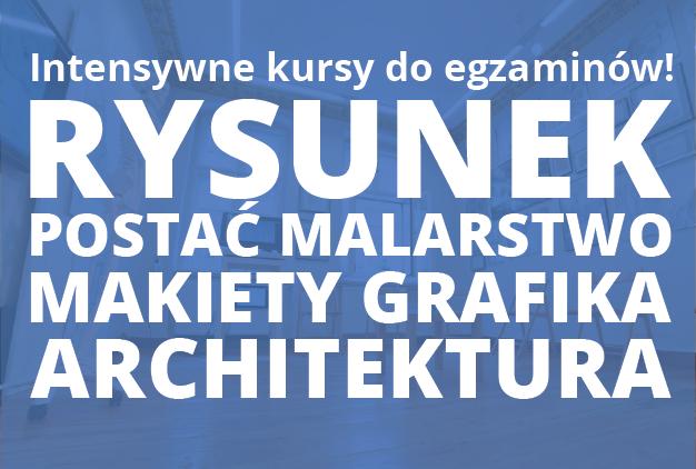 Intensywne Kursy przygotowawcze do wstępnych egzaminów na Architekturę, Wnętrza, Grafikę, Scenografię, Krajobraz i wiele innych kierunków na Politechnice i Uniwersytecie Artystycznym – zaczynamy 23 maja!